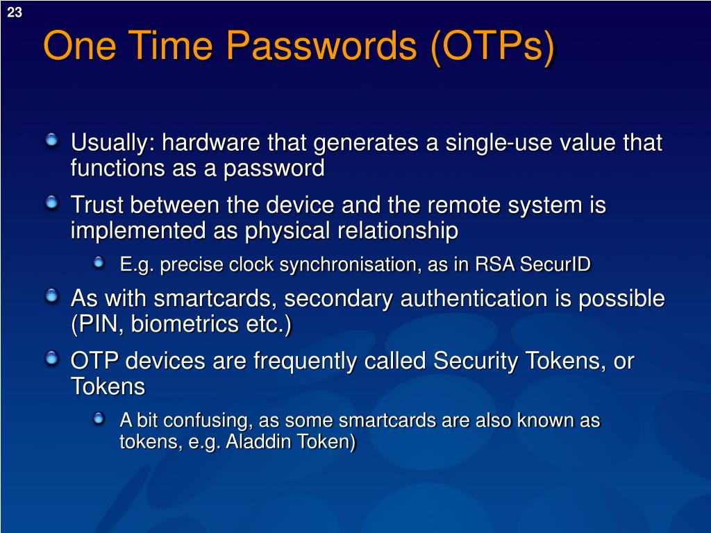 One Time Passwords (OTPs)