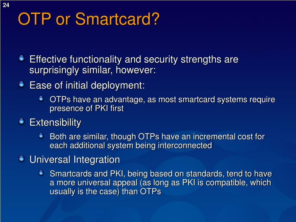 OTP or Smartcard?