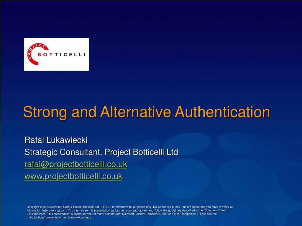 Strong and Alternative Authentication