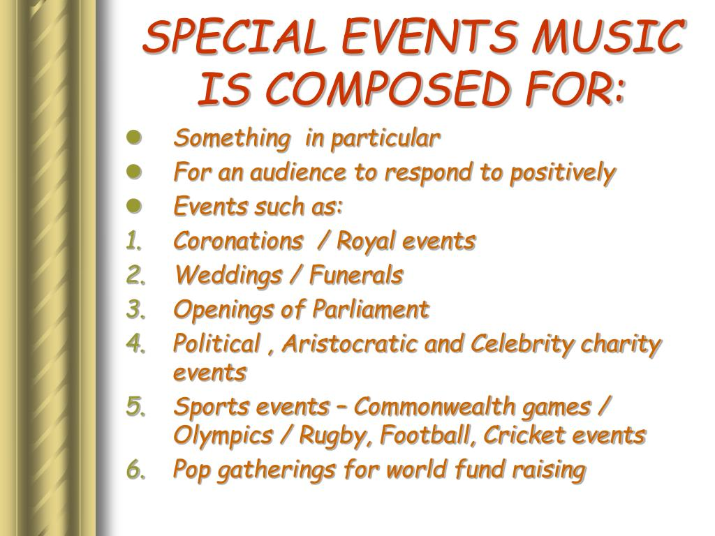 SPECIAL EVENTS MUSIC IS COMPOSED FOR: