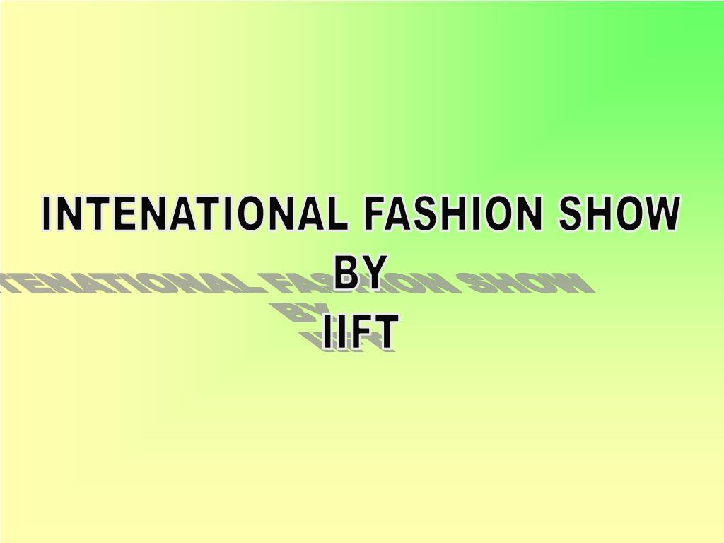 INTENATIONAL FASHION SHOW