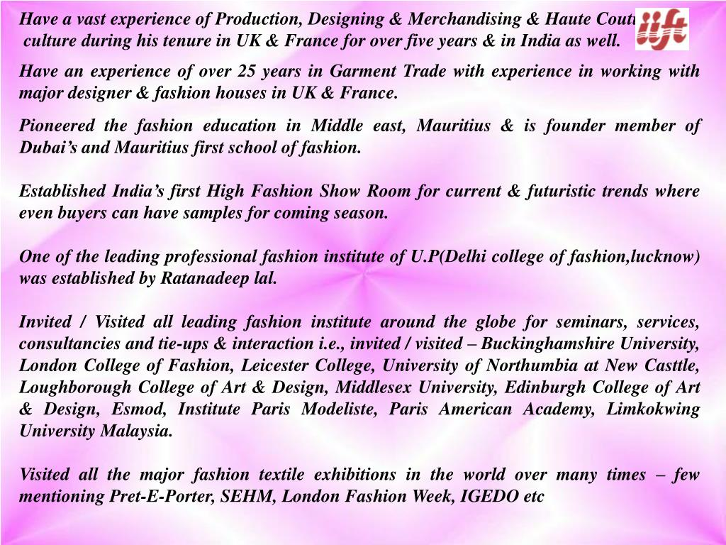 Have a vast experience of Production, Designing & Merchandising & Haute Couture