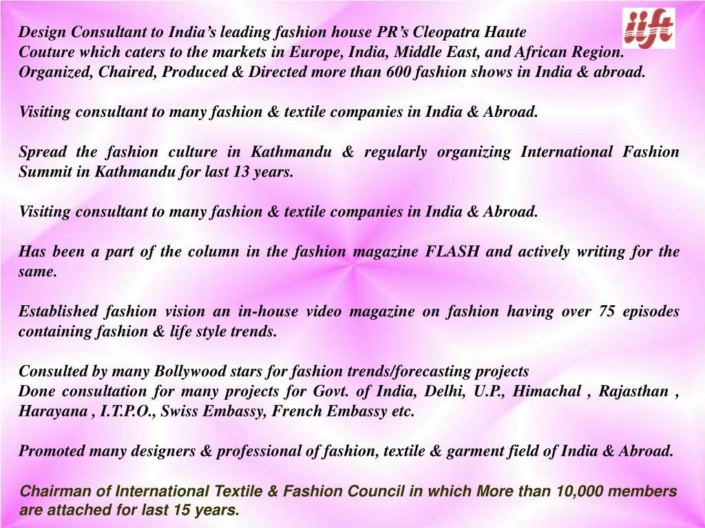 Design Consultant to India's leading fashion house PR's Cleopatra Haute