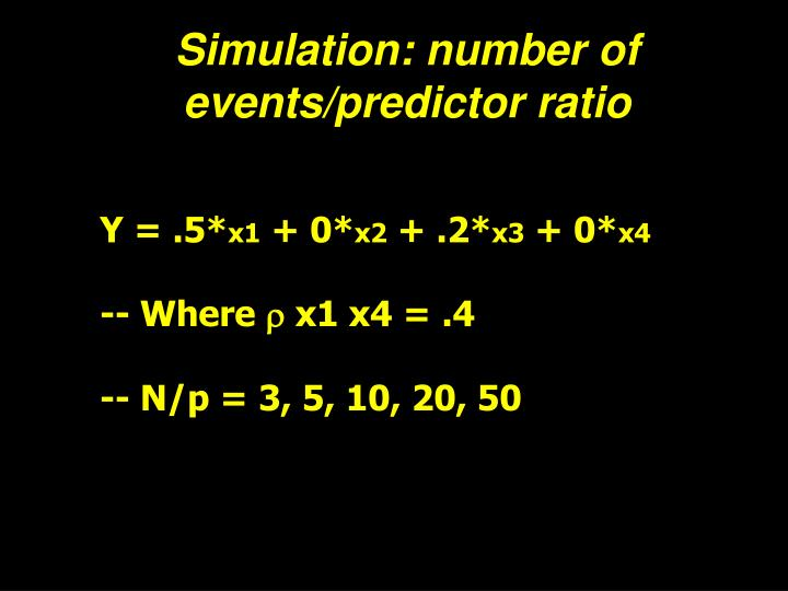 Simulation: number of events/predictor ratio