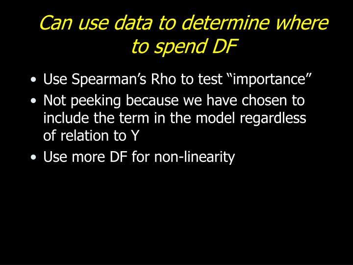 Can use data to determine where to spend DF