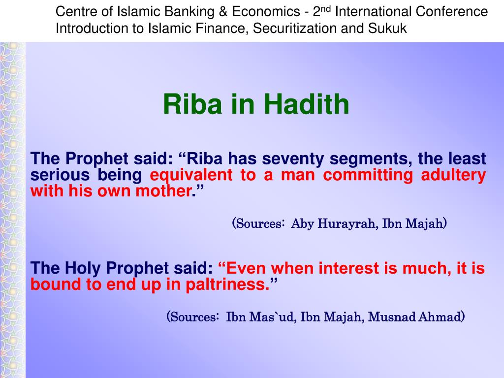 "The Prophet said: ""Riba has seventy segments, the least serious being"