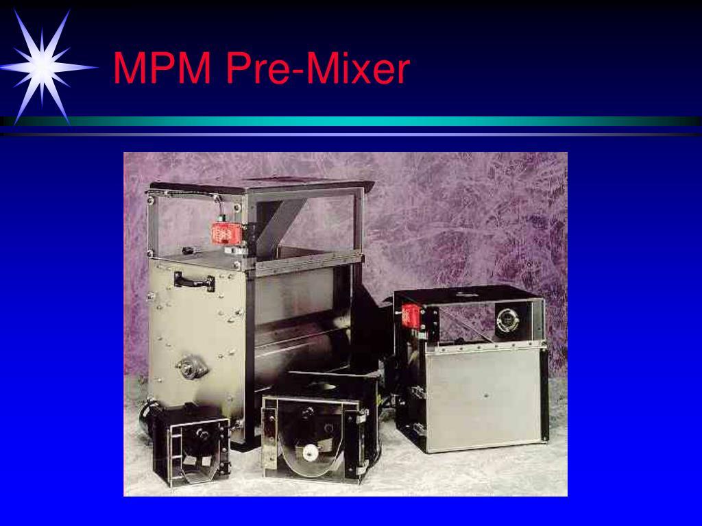 MPM Pre-Mixer