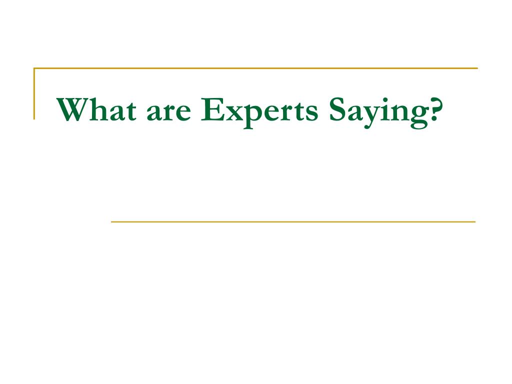 What are Experts Saying?