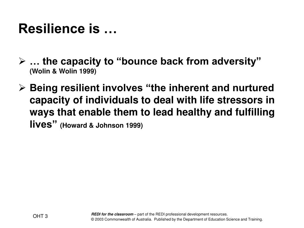 Resilience is …