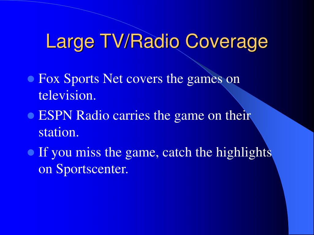 Large TV/Radio Coverage