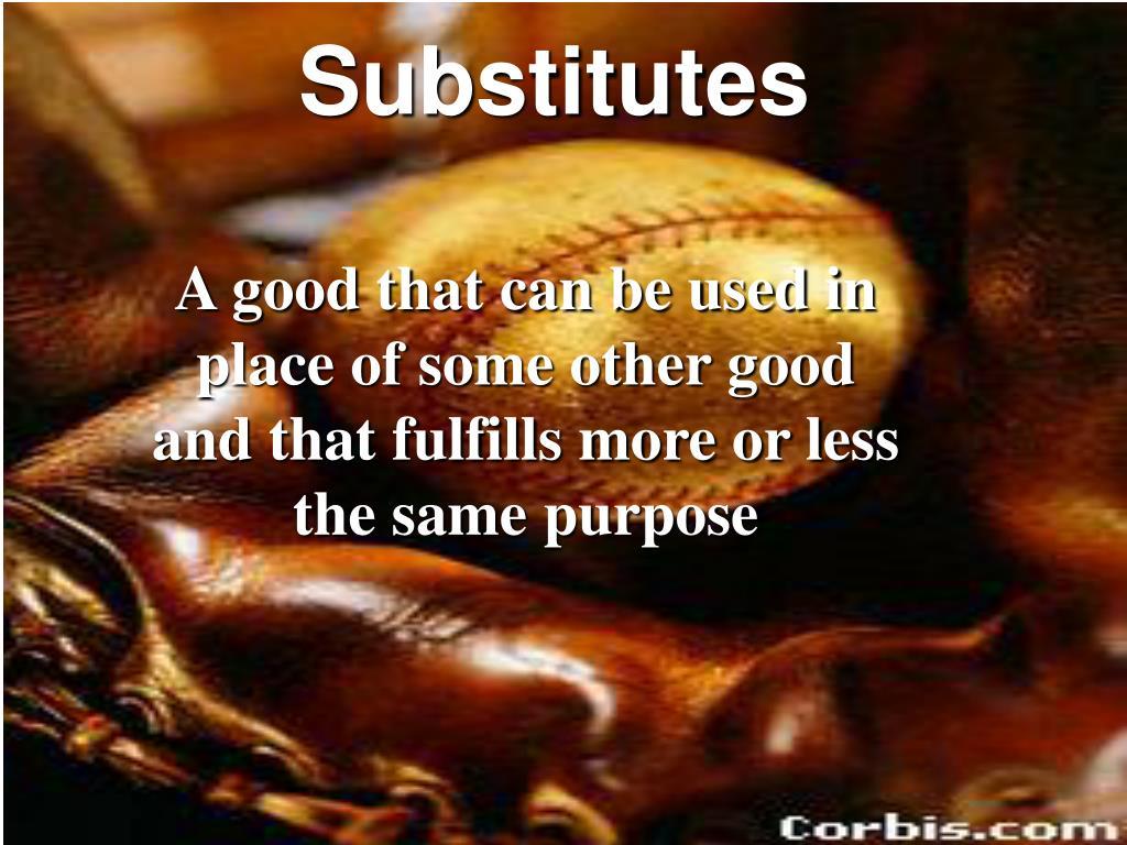 Substitutes