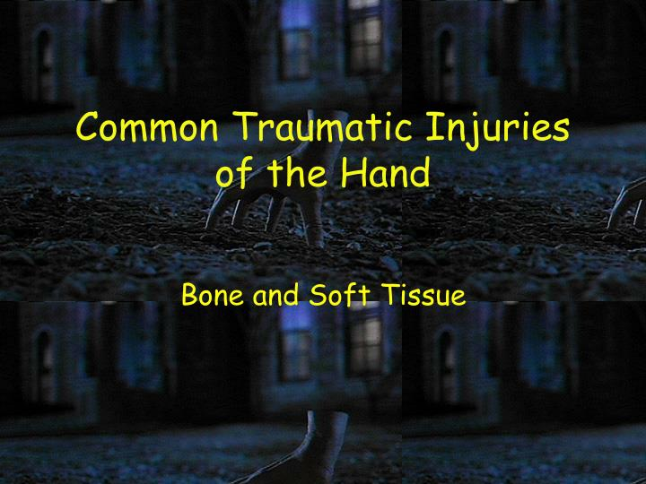 Common Traumatic Injuries