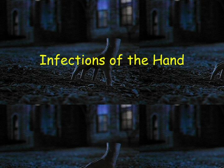 Infections of the Hand