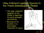 ulnar collateral ligament injuries to the thumb gamekeeper s thumb