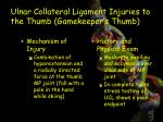 ulnar collateral ligament injuries to the thumb gamekeeper s thumb1