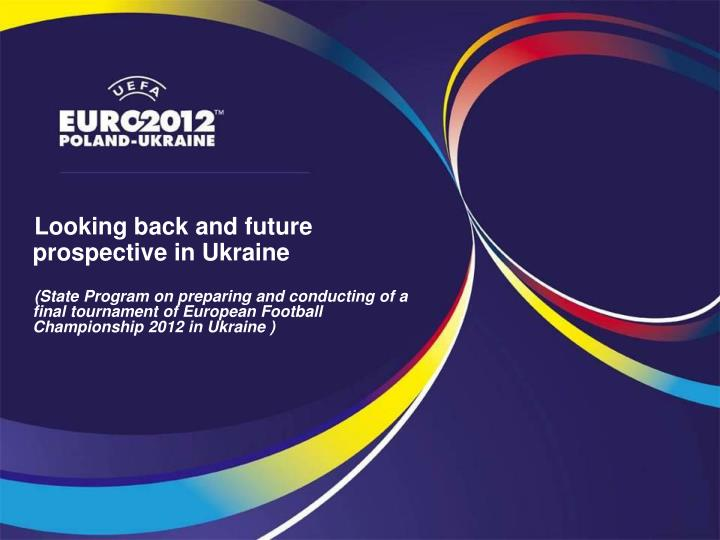 Looking back and future prospective in Ukraine