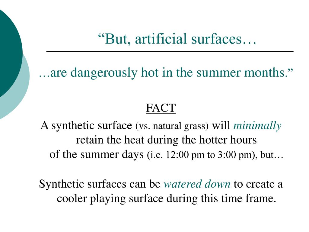 """But, artificial surfaces…"