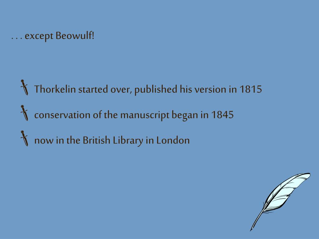 . . . except Beowulf!