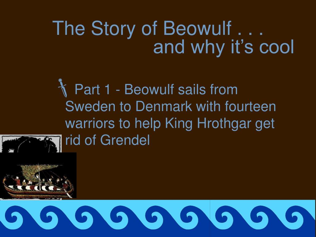 The Story of Beowulf . . .