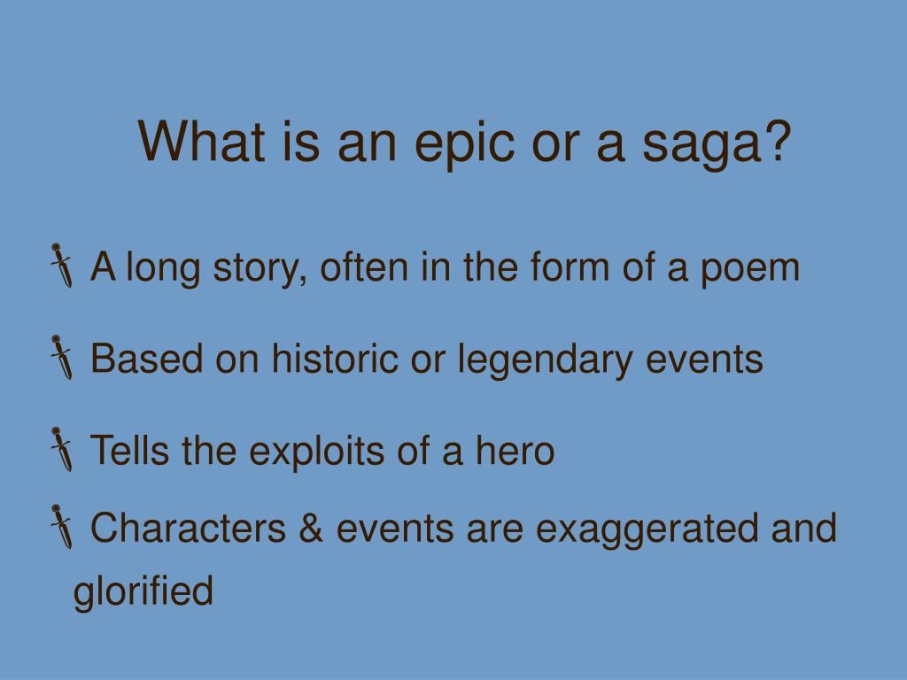 What is an epic or a saga?