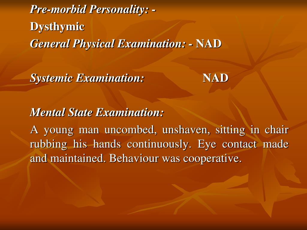 Pre-morbid Personality: -