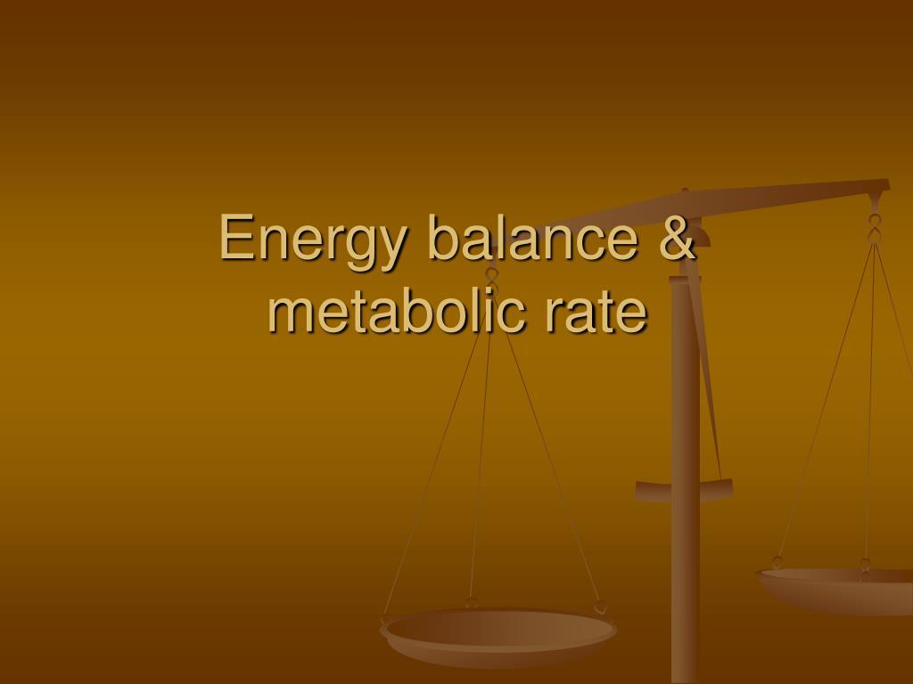 Energy balance &