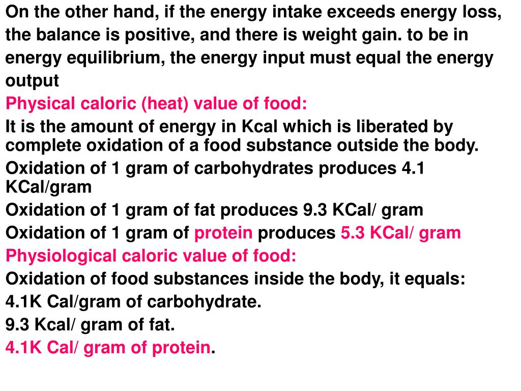 On the other hand, if the energy intake exceeds energy loss,