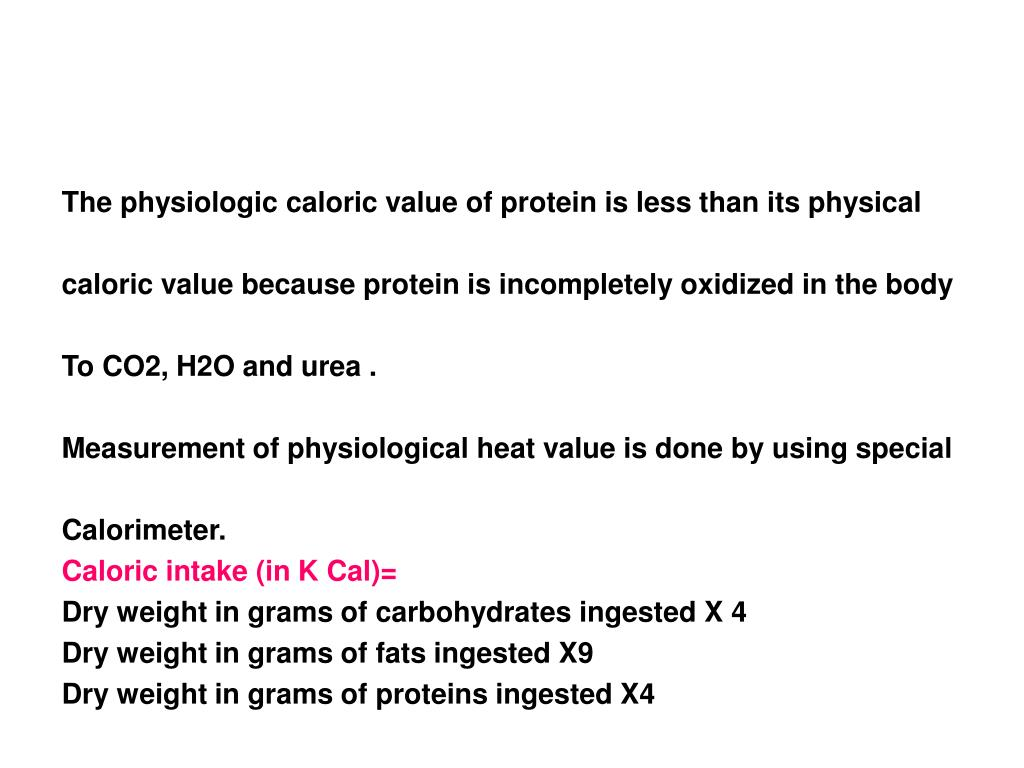 The physiologic caloric value of protein is less than its physical