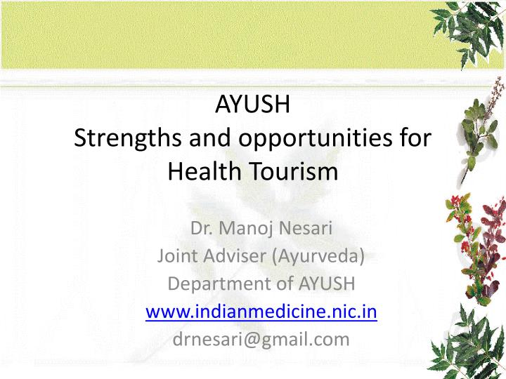 Ayush strengths and opportunities for health tourism