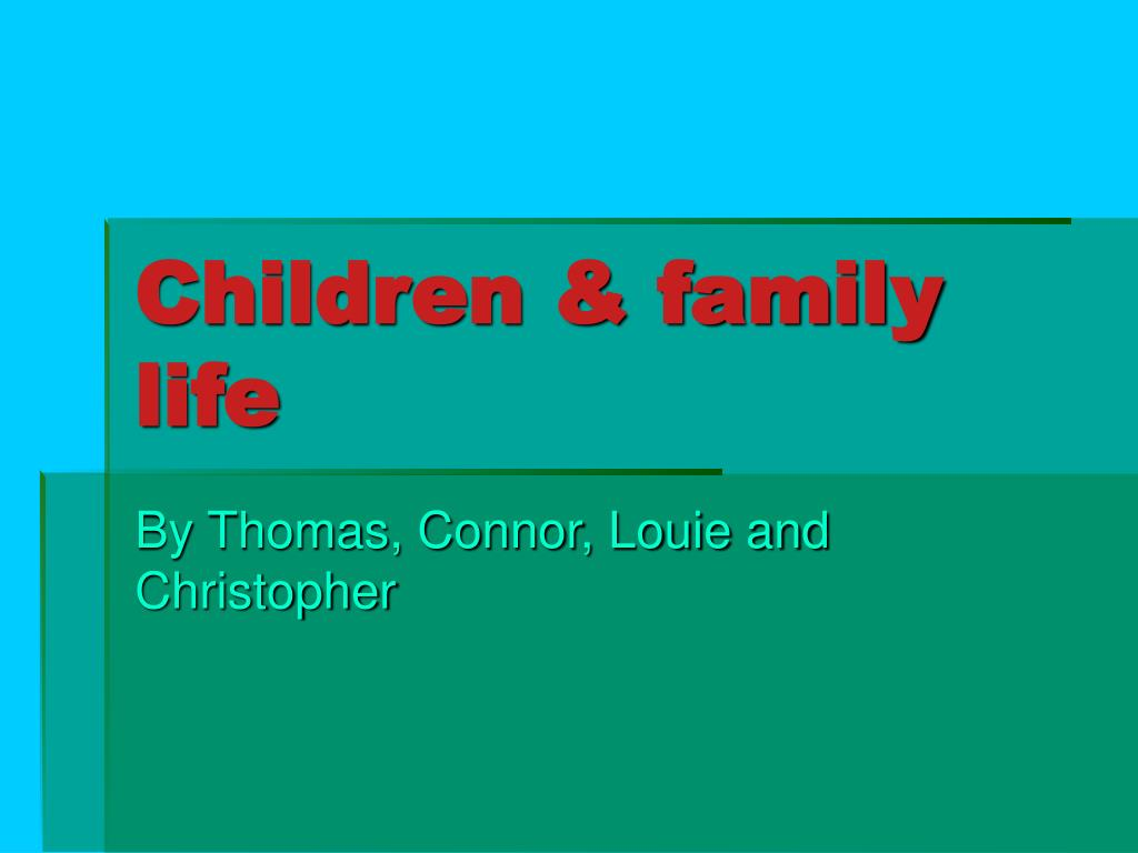 Children & family life