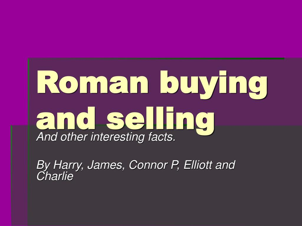 Roman buying and selling