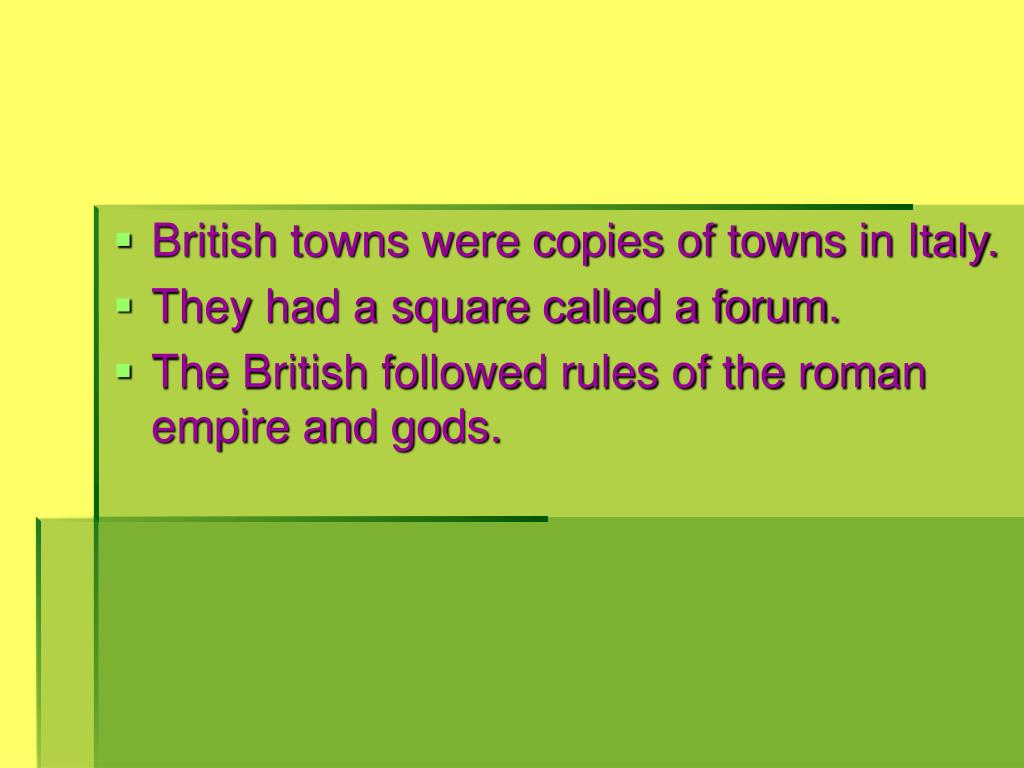 British towns were copies of towns in Italy.