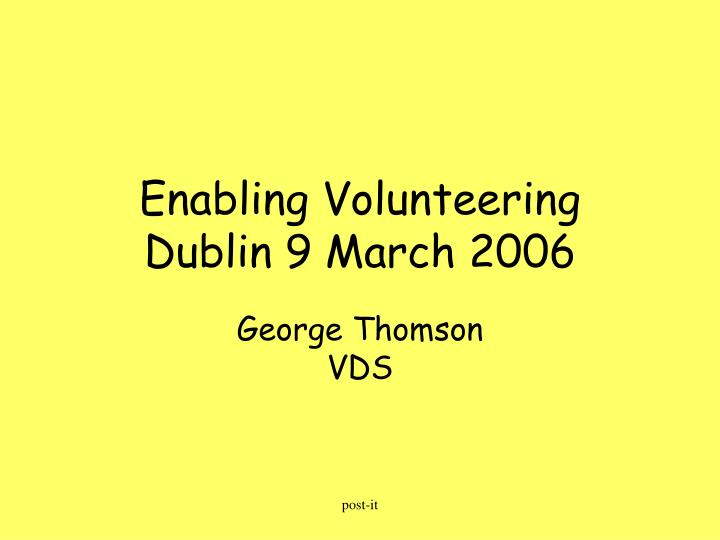 Enabling volunteering dublin 9 march 2006