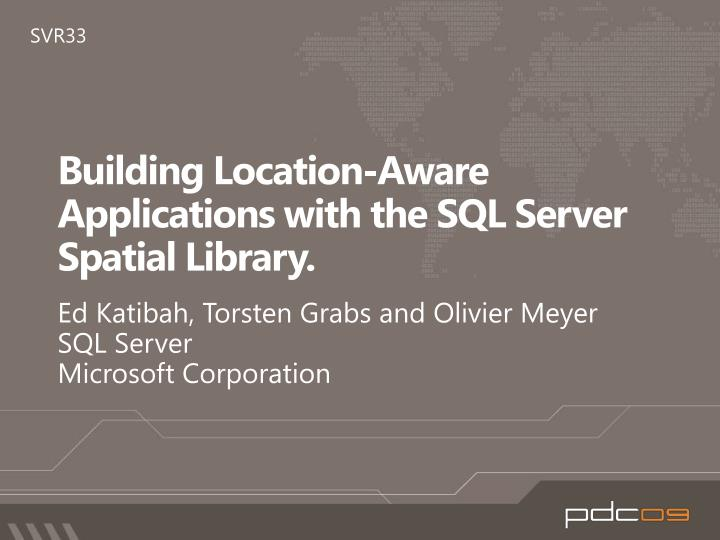 Building location aware applications with the sql server spatial library