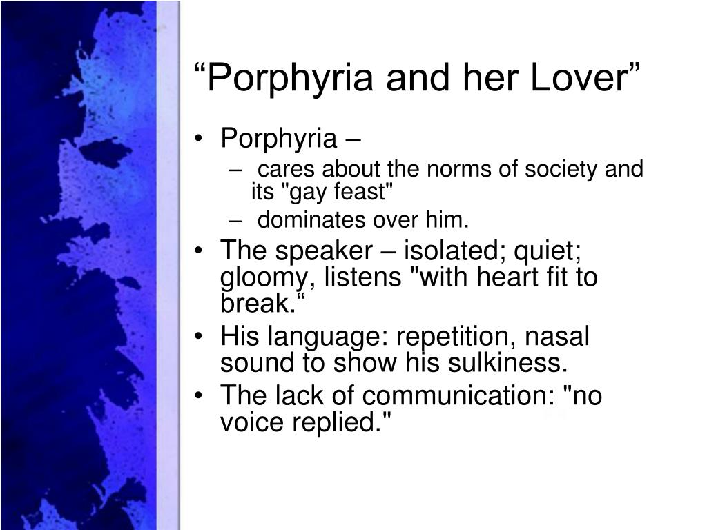 a possessive lover in porphyrias monologue Unrequited love in porphyria's lover unrequited love in porphyria's lover in robert browning's dramatic monologue porphyria's lover, he introduces the persona, a twisted and abnormally possessive lover whose dealings are influenced by the perceived deliberation of others actions.