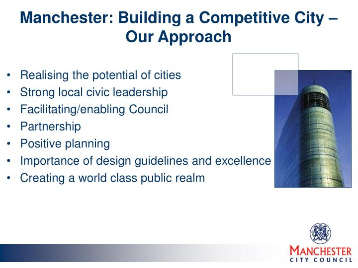 Manchester building a competitive city o ur approach