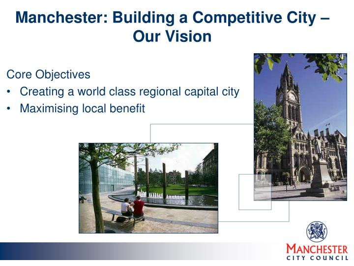 Manchester building a competitive city our vision