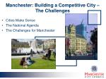 manchester building a competitive city the challenges