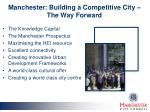 manchester building a competitive city the way forward