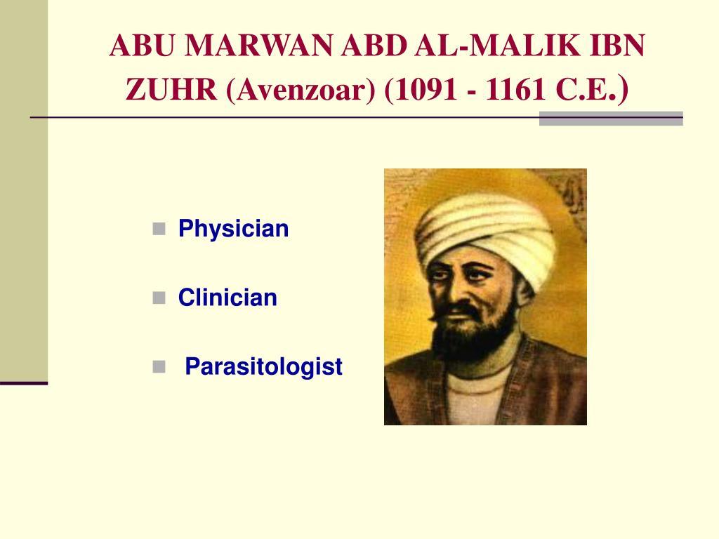 ABU MARWAN ABD AL-MALIK IBN ZUHR (Avenzoar) (1091 - 1161 C.E