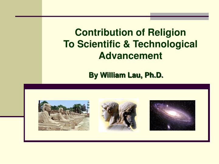 Contribution of religion to scientific technological advancement