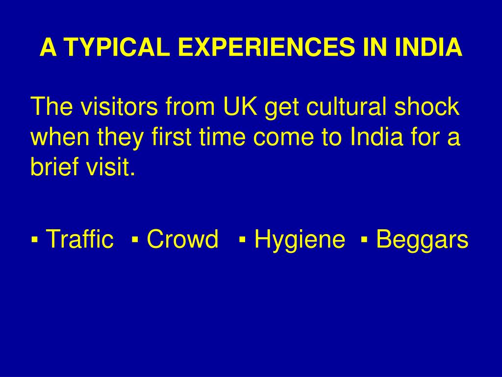 A TYPICAL EXPERIENCES IN INDIA