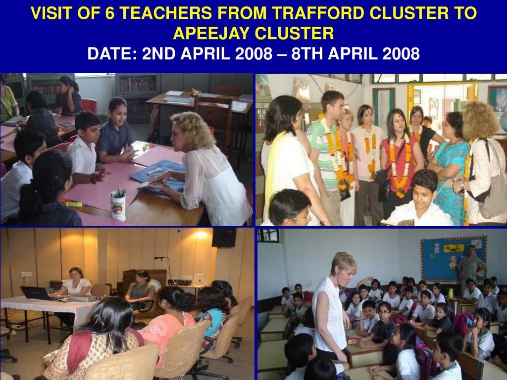 VISIT OF 6 TEACHERS FROM TRAFFORD CLUSTER TO APEEJAY CLUSTER