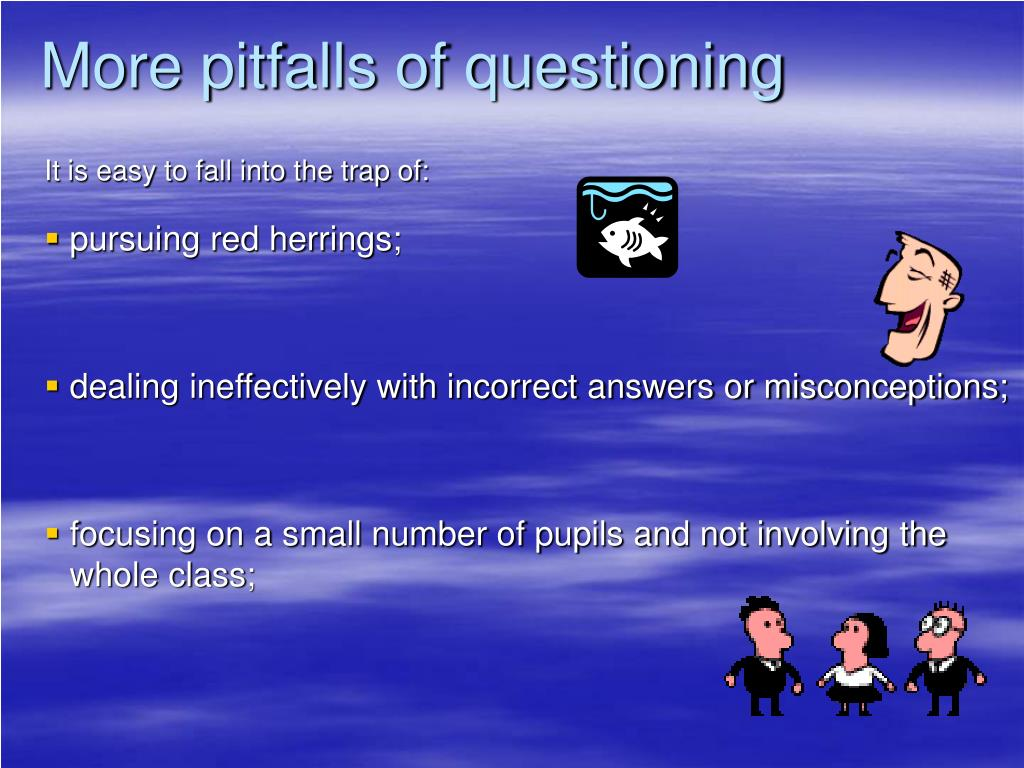 More pitfalls of questioning