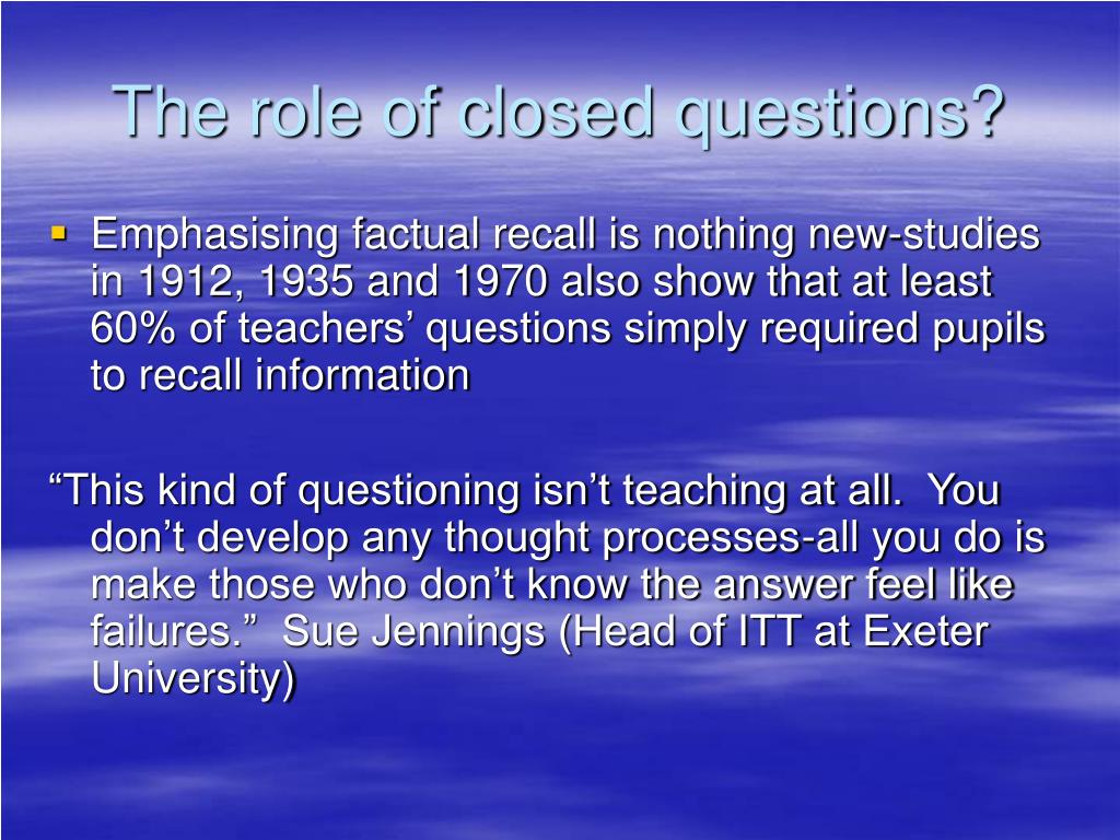 The role of closed questions?