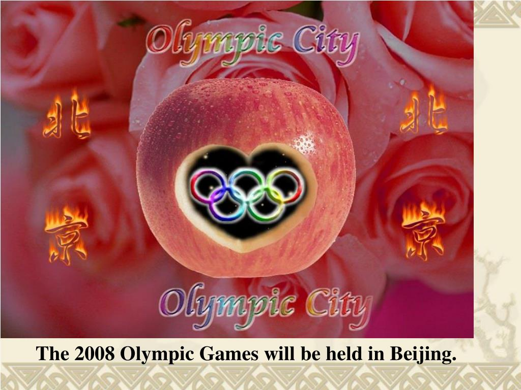 The 2008 Olympic Games will be held in Beijing.
