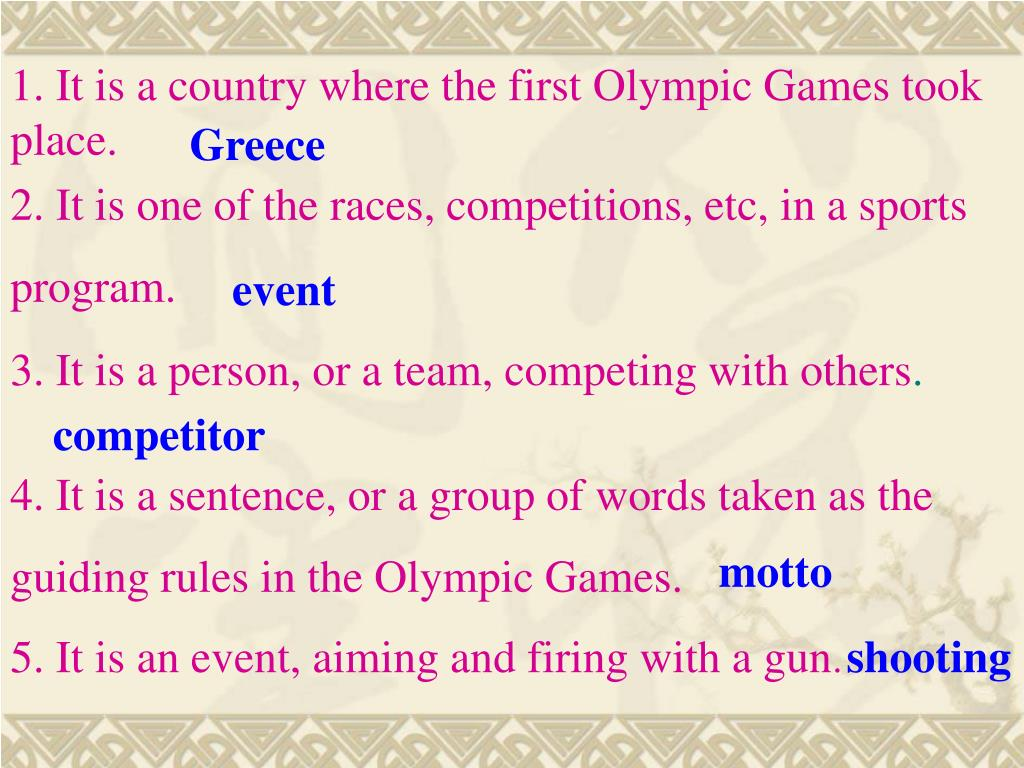 1. It is a country where the first Olympic Games took   place.