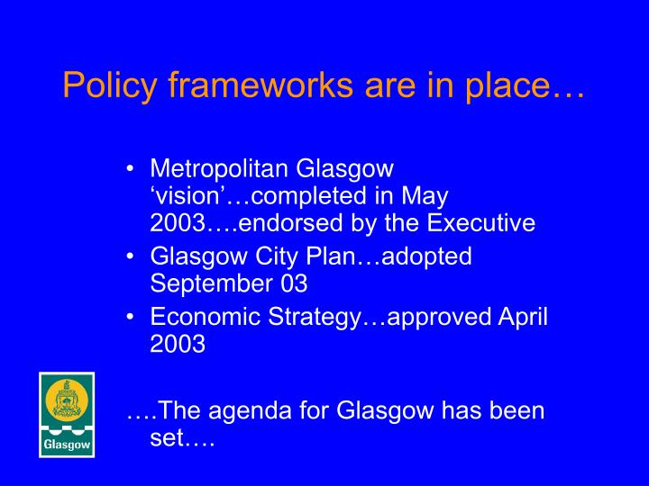 Policy frameworks are in place…