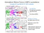 atmospheric motion vectors amvs assimilation example of 07 aug 2008 00 utc amv availability