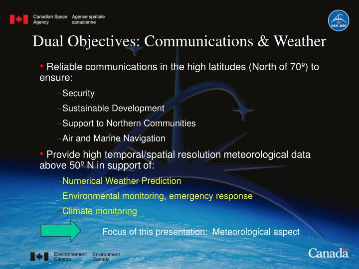 Dual objectives communications weather